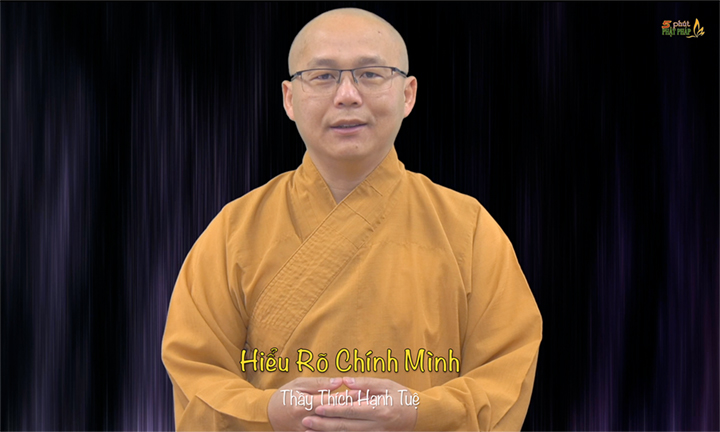 Thich Hanh Tue 528 Hieu Ro Chinh Minh