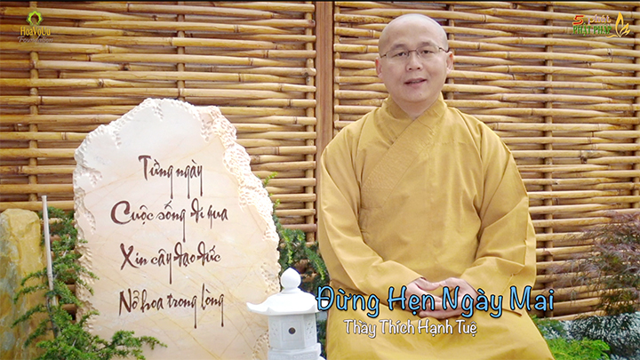 Thich Hanh Tue 333 Dung Hen Ngay Mai
