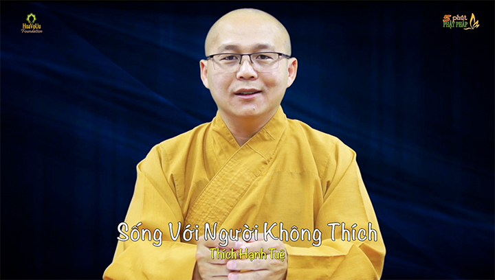Thich Hanh Tue 477 Song Voi Nguoi Khong Thich