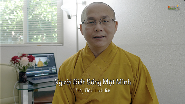 Thich Hanh Tue 665 Nguoi Biet Song Mot Minh